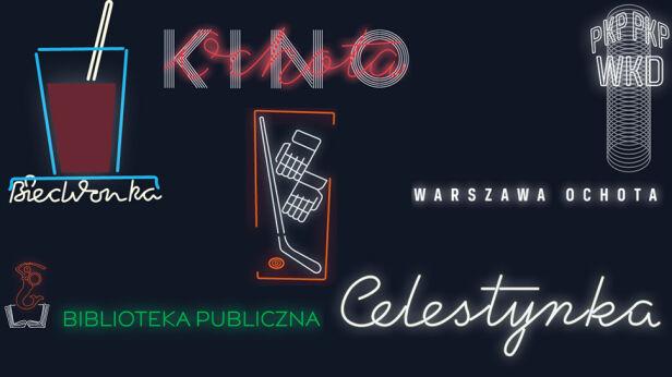 Ochocka Ścieżka Neonowa już działa UM Ochota/neony.urzadochota.waw.pl